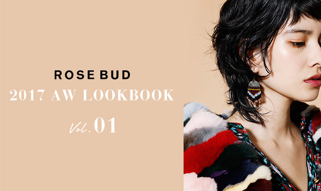 ROSE BUD 2017 AW LOOK BOOK Vol.01