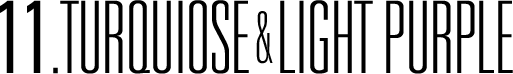 11.TURQUIOSE&LIGHT PURPLE