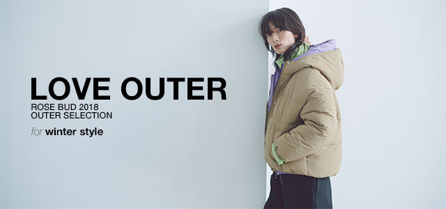 LOVE OUTER ROSEBUD 2018 OUTER SELECTION for winter style